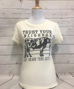 Trust Your Neighbor but Brand Your Cattle Cream Distressed Tee