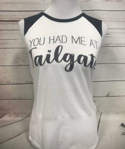 You had me at Tailgate on White/Black Sleeveless Tee