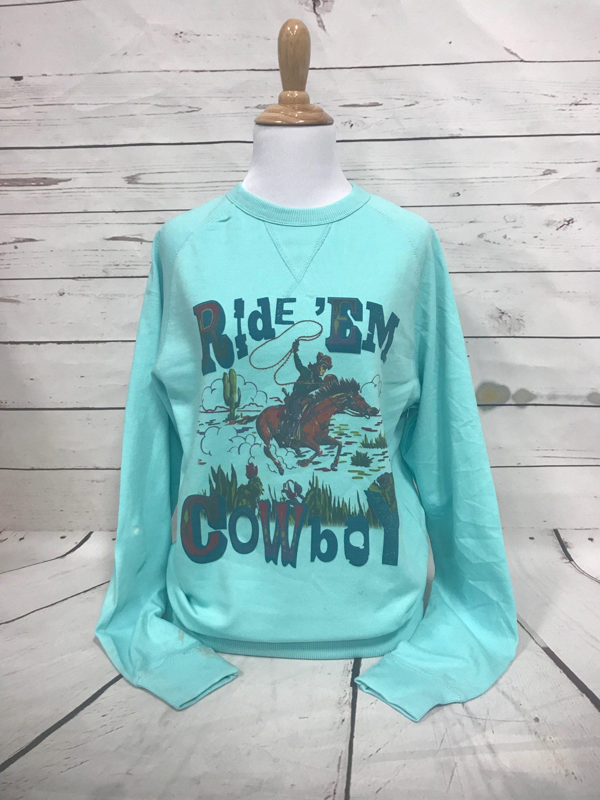 Ride Em Cowboy on Turqouise Long Sleeve Sweatshirt