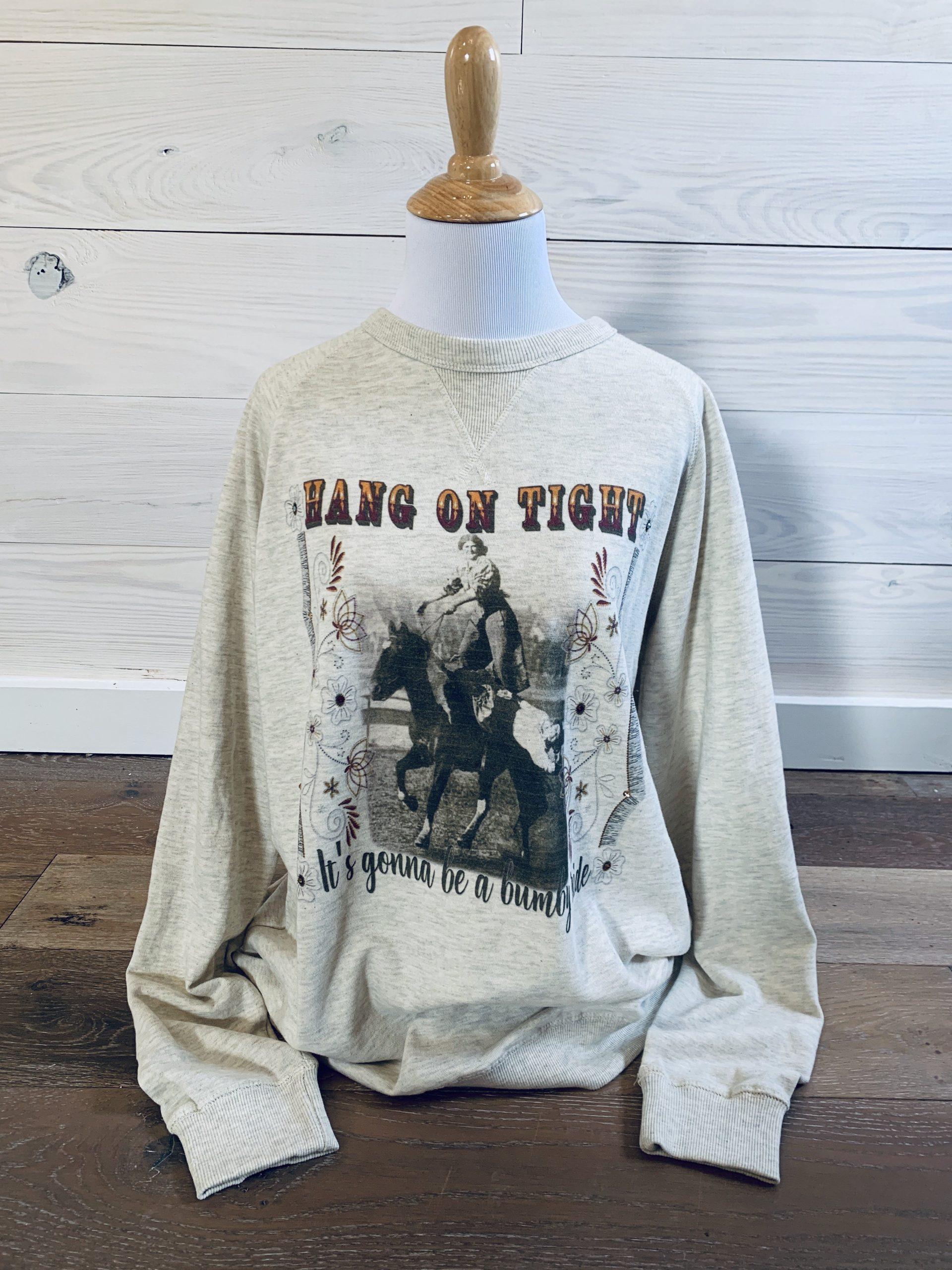 Hang On Tight on Light Grey Sweatshirt