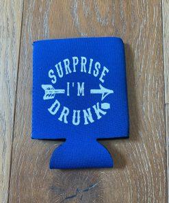 Surprise I'm Drunk on Blue Koozie
