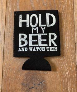 Hold My Beer on Black Koozie