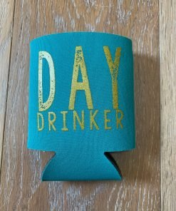 Day Drinker on Turquoise Koozie