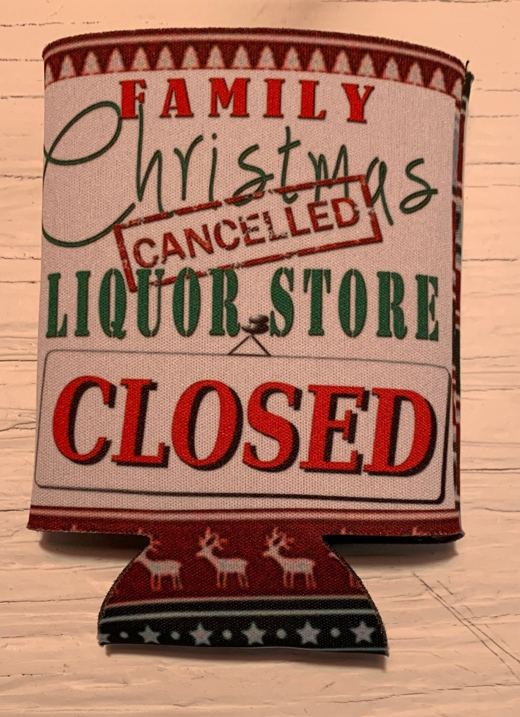 Family Christmas Cancelled Liquor Store Closed Koozie