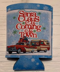Santa Claus Is Coming To Town Koozie