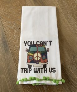You Can't Trip With Us Tea Towel